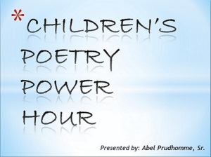 2012-04 CHILDRENS POETRY POWER HOUR
